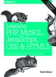 Learning PHP, MySQL, JavaScript, CSS & HTML5 A Step-by-Step Guide to Creating Dynamic Websites