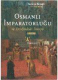 Osmanli Imparatorlugu ve Etrafindaki Dunya