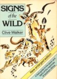 Signs of the Wild: A field guide to the spoor and signs of the mammals of southern Africa