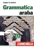 Grammatica araba. Manuale di arabo moderno con esercizi e cd audio per l'ascolto
