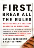 First, Break All The Rules - What The World Greatest Managers Do Differently