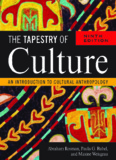 The Tapestry of Culture - An Introduction to Cultural Anthropology