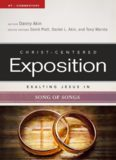 Exalting Jesus in Song of Songs [Christ-Centered Exposition Commentary]