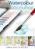 Watercolour Workshop: Simple Steps to Success
