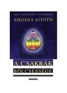 Anodea Judith - A csakrák bölcsessége