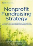 Nonprofit Fundraising Strategy: A Guide to Ethical Decision Making and Regulation for Nonprofit Organizations by Janice Gow + Website