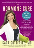 The Hormone Cure: Reclaim Balance, Sleep, Sex Drive and Vitality Naturally with the Gottfried