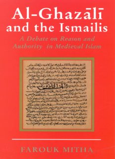 Al-Ghazali and the Ismailis: A Debate on Reason and Authority in Medieval Islam