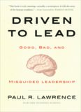 Driven to Lead: Good, Bad, and Misguided Leadership (J-B Warren Bennis Series)