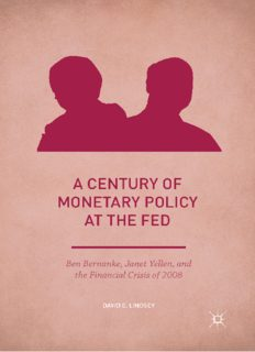 A Century of Monetary Policy at the Fed: Ben Bernanke, Janet Yellen, and the Financial Crisis of 2008