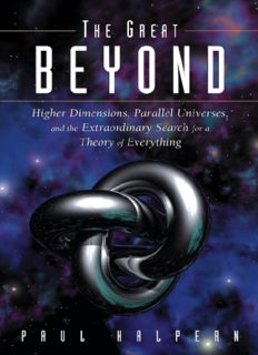 Higher Dimensions, Parallel Universes and the Extraordinary Search for a Theory of Everything