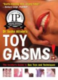Toygasms!: The Insider's Guide to Sex Toys and Techniques