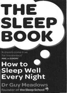 The Sleep Book How to Sleep Well Every Night