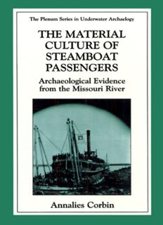 The Material Culture of Steamboat Passengers - Archaeological Evidence from the Missouri River (THE PLENUM SERIES IN UNDERWATER ARCHAEOLOGY) (The Springer Series in Underwater Archaeology)