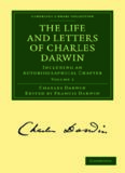 The Life and Letters of Charles Darwin, Volume 1: Including an Autobiographical Chapter