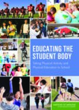 Educating the Student Body : Taking Physical Activity and Physical Education to School