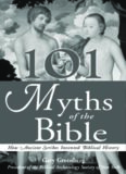 101 myths of the Bible : how ancient scribes invented biblical history