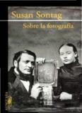 Sobre la Fotografía de Susan Sontag - biblioteca social d'olot