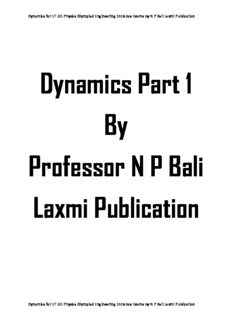 Dynamics Part 1 upto Motion under Variable Acceleration for IIT JEE Physics Olympiad Engineering Entrance Exams College University by N P Bali Laxmi Publication