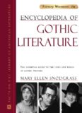 Encyclopedia Of Gothic Literature (Facts on File Library of World Literature: Literary Movements)
