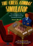 The Chess Combat Simulator  Test and Improve Your Chess with 50 Instructive Grandmaster Games