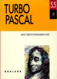 Turbo Pascal 5.5 Object Oriented Programming Guide