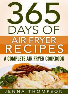 Air Fryer: 365 Days Of Air Fryer Recipes: A Complete Air Fryer Cookbook