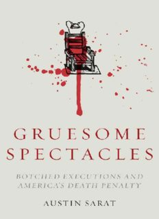 Gruesome spectacles : botched executions and America's death penalty