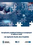 Zarządzanie projektami badawczo-rozwojowymi w sektorze nauki red. Agnieszka Gryzik, Anna