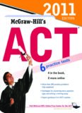 McGraw-Hill's ACT, 2011 Edition (Mcgraw Hill's Act, 5th edition)