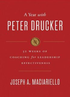 A year with Peter Drucker : 52 weeks of coaching for leadership effectiveness : based on the work of Peter F. Drucker