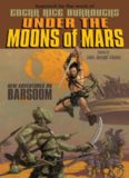 Under the Moons of Mars- New Adventures on Barsoom