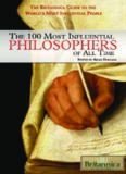 The 100 Most Influential Philosophers of All Time (The Britannica Guide to the World's Most Influential People)