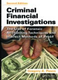 Criminal Financial Investigations : The Use of Forensic Accounting Techniques and Indirect Methods of Proof, Second Edition