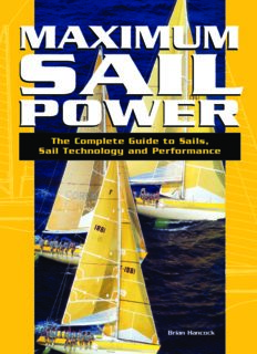 Maximum Sail Power: The Complete Guide to Sails, Sail Technology, and Performance