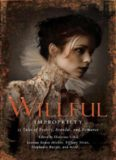 Wilful Impropriety- 13 Tales of Society, Scandal, and Romance