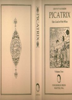 Picatrix: Ghayat Al-Hakim- The Goal of the Wise. Translated from the Arabic by Hashem Atallah and Geylan Holmquest. Edited by William Kiesel. Volume II