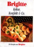 Brigitte. Kekse, Konfekt und Co. 100 Rezepte aus Brigitte