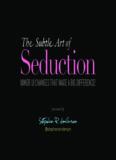 The Subtle Art of Seduction (Webdagene 2010)