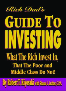 Rich Dads Guide to Investing: What the Rich Invest in That the Poor and Middle Class Do Not!