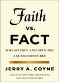 Faith vs Fact : Why Science and Religion Are Incompatible