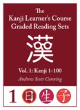 The Kanji Learner's Course Graded Reading Sets Vol. 1: Kanji 1-100)