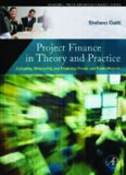 Project Finance in Theory and Practice: Designing, Structuring, and Financing Private and Public