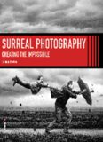 Surreal Photography: Creating the Impossible