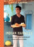 Indian harvest : classic and contemporary vegetarian dishes