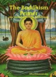 The Buddhism Primer : An Introduction to Buddhism
