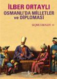 Osmanlı'da Milletler Ve Diplomasi - İlber Ortaylı