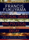 Political Order and Political Decay: From the Industrial Revolution to the Globalization