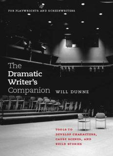 The Dramatic Writer's Companion: Tools to Develop Characters, Cause Scenes, and Build Stories (Chicago Guides to Writing, Editing, and Publishing)