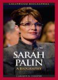 Sarah Palin: A Biography (Greenwood Biographies)